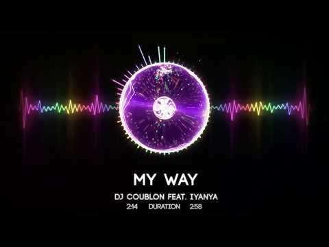 DJ COUBLON - MY WAY Ft. IYANYA || (OFFICIAL AUDIO) HD