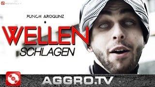 Repeat youtube video PUNCH AROGUNZ - WELLEN SCHLAGEN (OFFICIAL HD VERSION AGGROTV)