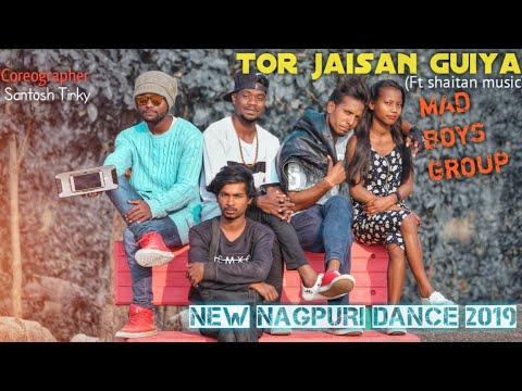 TOR JAISAN GUIYA || FT SHAITAN MUSIC || MAD BOYS GROUP NEW NAGPURI DANCE 2019