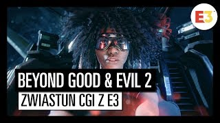 BEYOND GOOD & EVIL: ZWIASTUN FILMOWY Z E3 2018