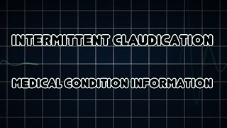 Intermittent claudication (Medical Condition)