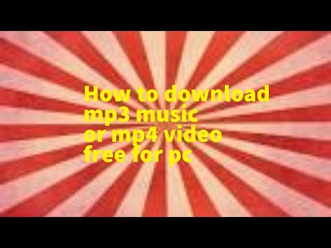 How to download mp3 or mp4 on pc free