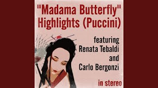 "Io so che alle sue pene…Addio fiorito asil (from ""Madama Butterfly"", Act II)"