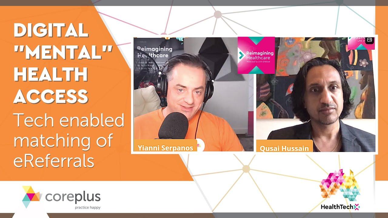 Digital Mental Health Access - Tech enabled matching of eReferrals - Dr Qusai Hussain