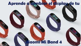 Cómo Cambiar El Display  Caratula De La Xiaomi Mi Band 4
