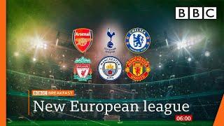 Football's 'Big Six' agree to join European Super League @BBC News live 🔴 BBC