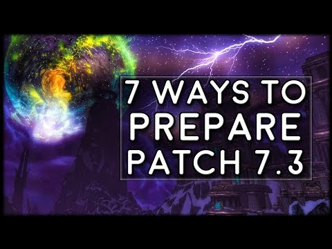 7 Ways to Prepare for Patch 7.3! | World of Warcraft Legion