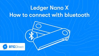 How to connect your Ledger Nano X via Bluetooth to your iPhone and Android | BTC Direct