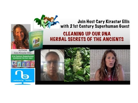 Herbal Secrets to Clean Up our DNA - 21st Century Superhuman