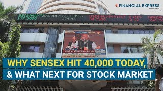 Why Sensex hit 40,000 today, and what next for Stock Market