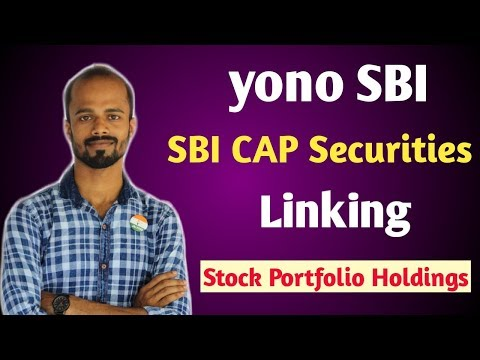 Yono SBI- How To Link SBI CAP Securities/Demat Account In Yono SBI For Stock Portfolio Holdings