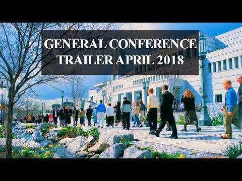 LDS General Conference Trailer April 2018