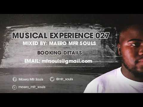 [Amapiano 2018 Guestmix]Musical Experience 027 Mixed By. Maero Mfr Souls