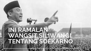 Repeat youtube video Wangsit Siliwangi : Meramalkan Kemunculan Soekarno