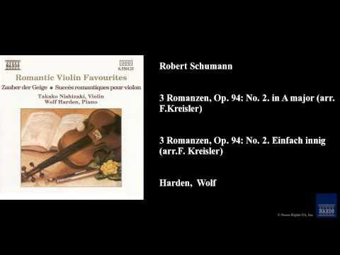 Robert Schumann, 3 Romanzen, Op. 94: No. 2. in A major (arr. F. Kreisler)