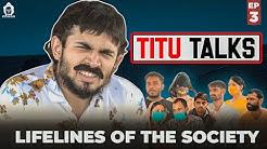 BB Ki Vines- | Titu Talks- Episode 3 ft. Lifelines Of Society |
