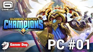 Gameplay #01 : PC -  Dungeon Hunter Champions | Gameloft | Windows 10 | Gamer Dog