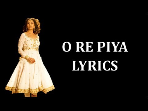 O Re Piya -  Aaja Nachle Lyrics [HINDI | ROM| ENG] |  Rahat Fateh Ali Khan