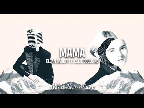 Mama || Clean Bandit ft. Ellie Goulding || Traducida al español + Lyrics