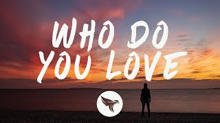 The Chainsmokers &amp 5 Seconds of Summer - Who Do You Love (Lyrics) R3HAB Remix
