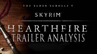 Skyrim Hearthfire Dlc Trailer Analysis