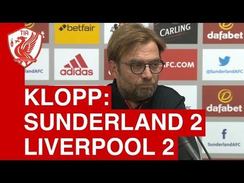 Sunderland 2-2 Liverpool: Jurgen Klopp's Post-Match Press Conference