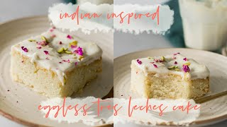 EASY TRES LECHES CAKE RECIPE (THREE MILK CAKE) // Indian Inspired And Eggless Tres Leches Recipe