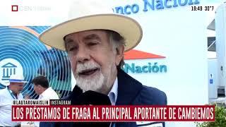 Los préstamos de Fraga al principal aportante de Cambiemos