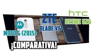 Motorola Moto G de 2015, HTC Desire 626 y ZTE Blade V6, comparativa en español