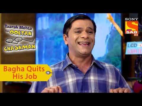 Your Favorite Character | Bagha Quits His Job | Taarak Mehta Ka Ooltah Chashmah