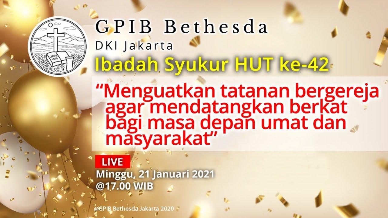 Ibadah Syukur HUT ke-42 Jemaat BETHESDA DKI Jakarta (21 Februari 2021)