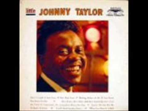 Johnny Taylor- TOO close for comfort