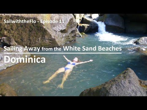 SailwiththeFlo - Episode 11 - Sailing Away from the White Sand Beaches - Dominica