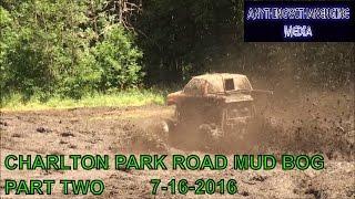 MUD BOGGERS GONE WILD AT CHARLTON PARK ROAD MUD BOG PART TWO  7-16-2016