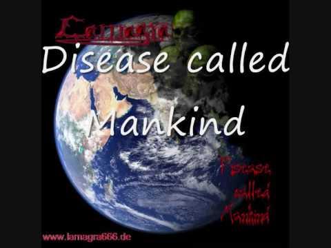 Lamagra - Disease called Mankind