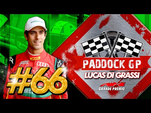 Paddock GP #66 com Lucas Di Grassi