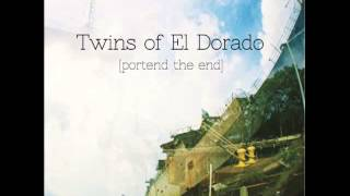 Twins of El Dorado- I Will (Not Set an Emily Dickinson Poem to Music)