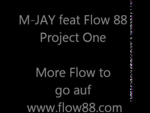 M-JAY feat. Flow 88 Project One