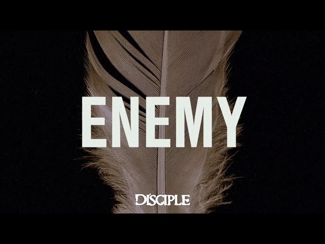 Disciple - Enemy (Listening Video)