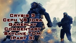 Crysis 3 - Ceph VS IdRa Gameplay Commentary Skyline TDM ( Part 3 ) - 1080p HD