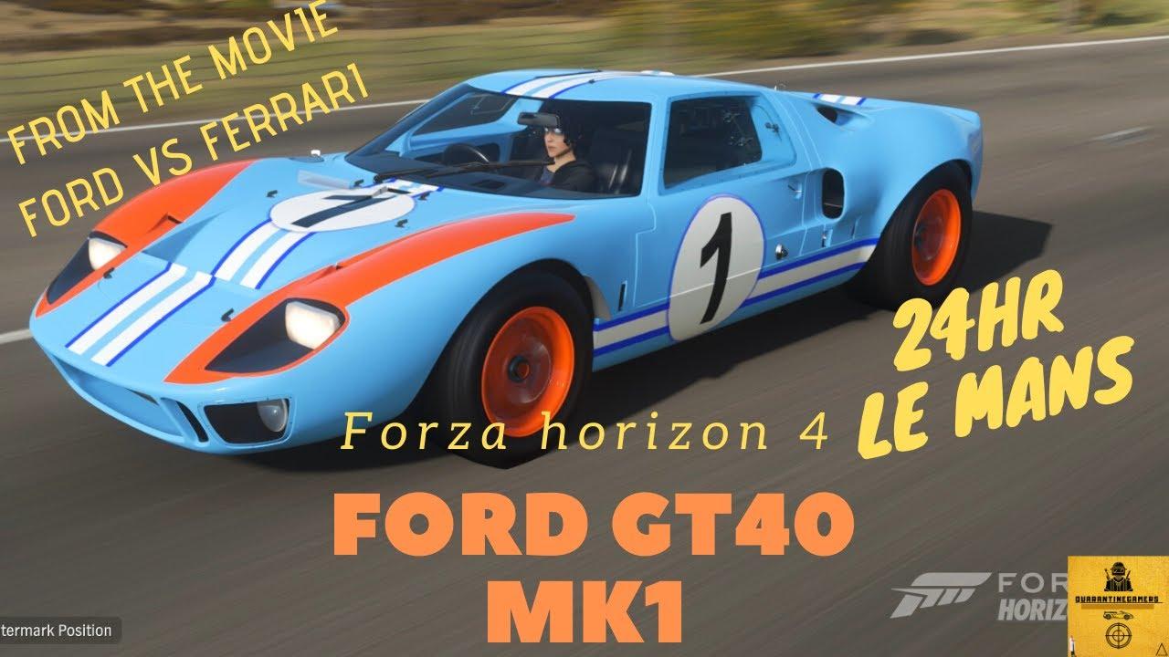 Ford Gt 40 Mk1 From The Movie Ford Vs Ferrari Forza Horizon 4 Youtube