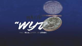 "Maxie - ""WYD"" feat. Yella (Prod. by Looney)"