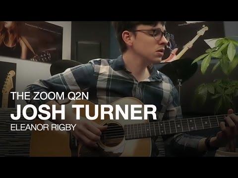 "The Zoom Q2n: Josh Turner Performs ""Eleanor Rigby"""