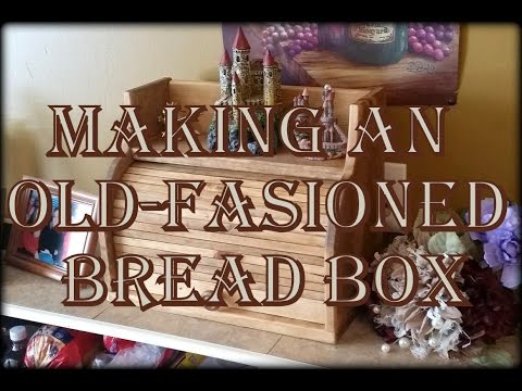 How to Make an Old Fashioned Bread Box