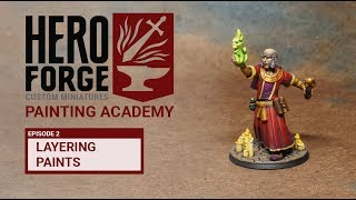 Hero Forge Painting Academy: Ep2 Layering Paints