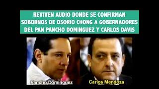 AUDIO REVELA SOBORNOS A PANCHO DOMINGUEZ Y CARLOS DAVIS.