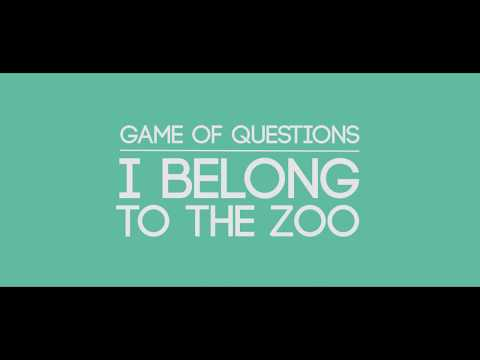 I Belong to the Zoo -  Game of Questions (Lyric Video)