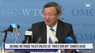 Beijing: No trade talks unless US 'takes gun off' China's head thumbnail