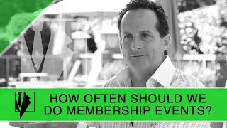 How Often Should We Do Membership Events?