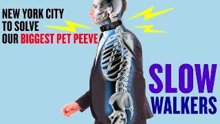 Repeat youtube video New York's Biggest Pet Peeves: Slow Walkers to Wear Shock Collars
